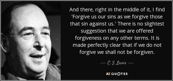 quote-and-there-right-in-the-middle-of-it-i-find-forgive-us-our-sins-as-we-forgive-those-that-c-s-lewis-47-78-74