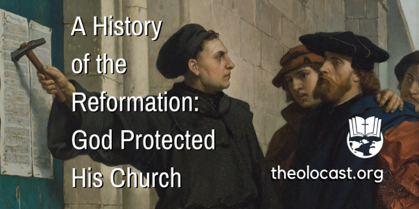 history-reformation-god-protected-his-church-theolocast